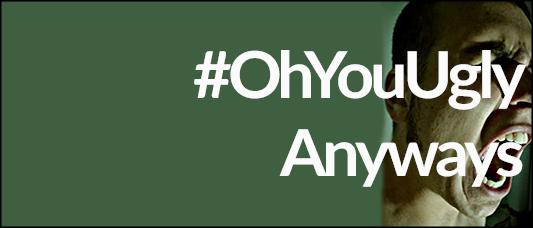 ohyouuglyanyways_post